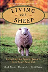 Living with Sheep: Everything You Need to Know to Raise Your Own Flock Paperback