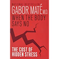 When The Body Says No The Cost Of Hidden Stress