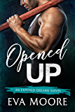 Opened Up (Exposed Dreams Book 1)