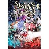 So I'm a Spider, So What?, Vol. 9 (light novel) (So I'm a Spider, So What? (light novel)) (English Edition)