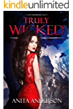 Truly Wicked: A Thrilling Romantic Suspense (The Wicked Series Book 1)