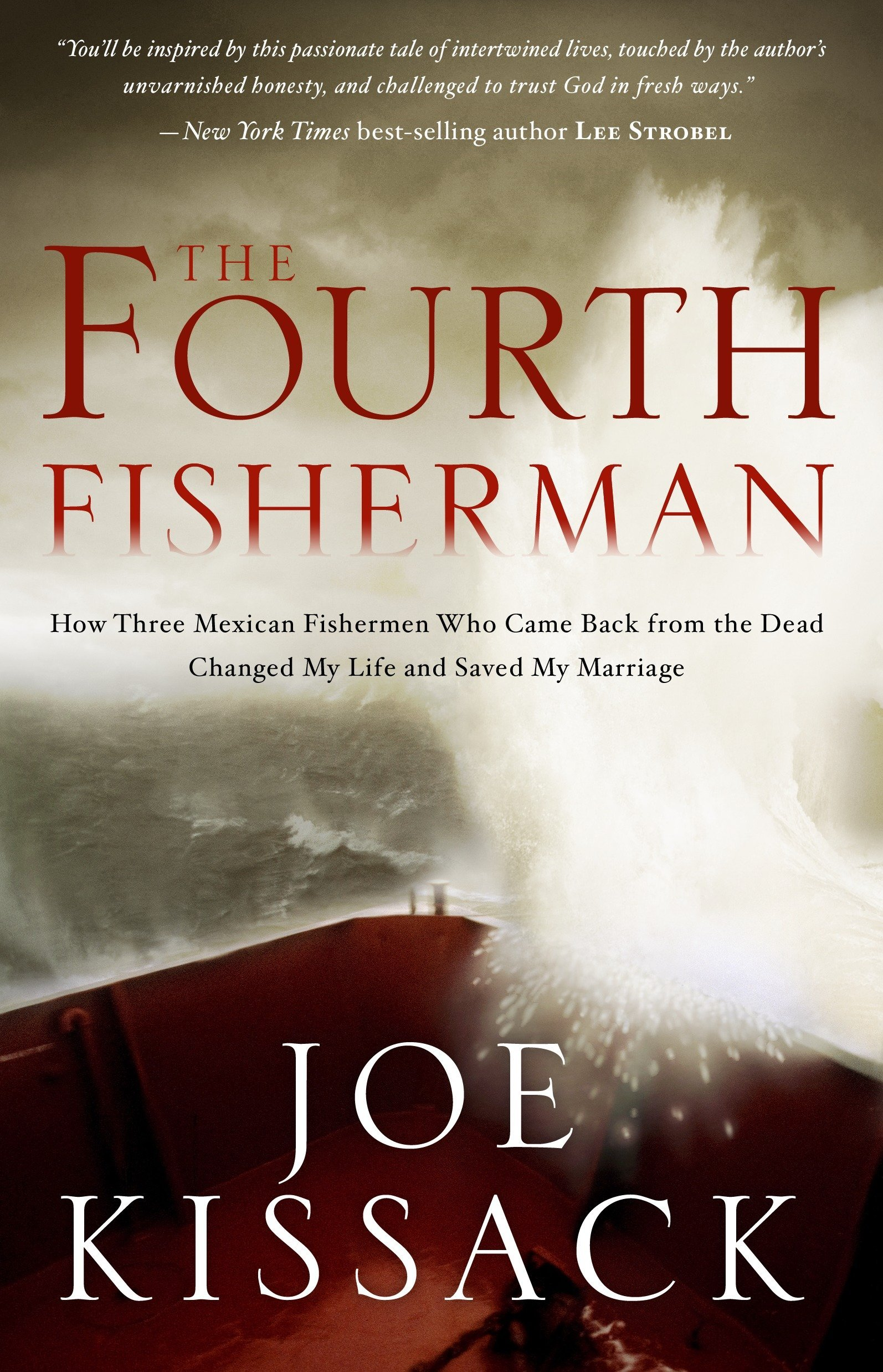 Download The Fourth Fisherman: How Three Mexican Fishermen Who Came Back from the Dead Changed My Life and Saved My Marriage PDF