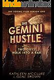 The Gemini Hustle Episode 1: Two Guys Walk Into a Bar (The Zodiac Files)