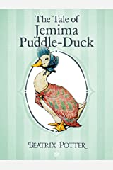 The Tale of Jemima Puddle-Duck (Illustrated): The Complete Tales of Beatrix Potter (The Tales of Beatrix Potter Book 12) Kindle Edition