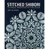 Stitched Shibori: Technique, innovation, pattern, design