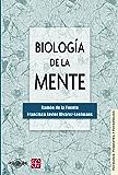 Biología de la mente: 0 (Psicologia, Psiquiatria Y Psicoanalisis)