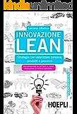 Innovazione Lean: Strategie per valorizzare persone, prodotti e processi (Marketing e management)