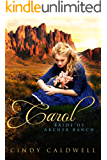 Carol: Bride of Archer Ranch: A Sweet Western Historical Romance (Wild West Frontier Brides Book 6)