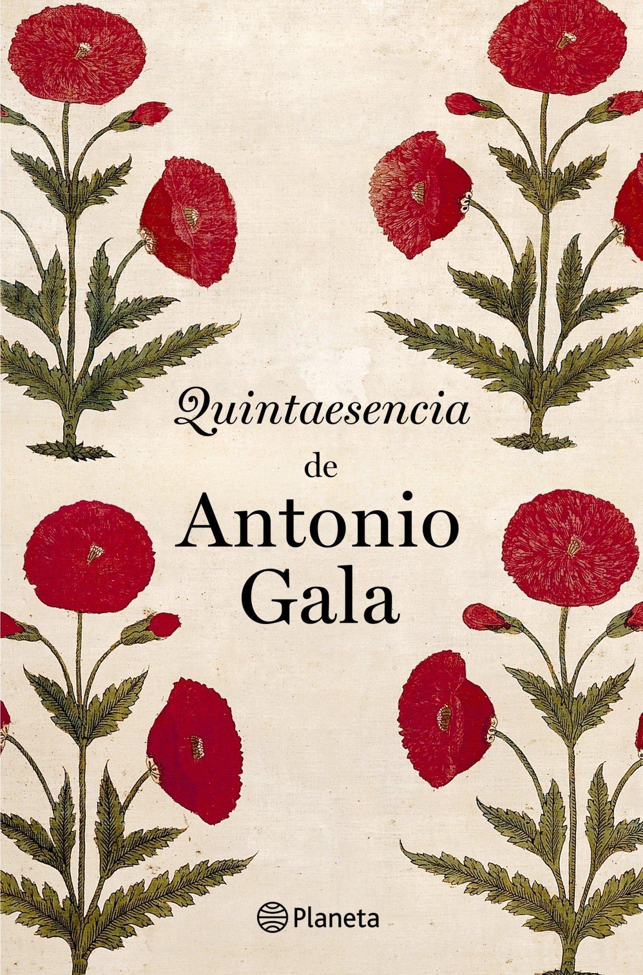 Quintaesencia de Antonio Gala Autores Españoles e ...