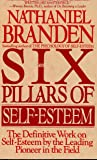 Six Pillars of Self-Esteem by Nathaniel Branden - Paperback