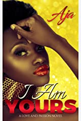 I Am Yours (Love & Passion Book 1) Kindle Edition
