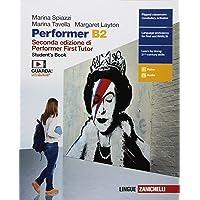 Performer B2. Student's book-Workbook. Per le Scuole superiori. Con Contenuto digitale (fornito elettronicamente) [Lingua inglese]