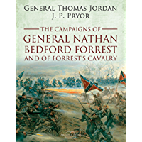 The Campaigns of General Nathan Bedford Forrest and of Forrest's Cavalry (English Edition)