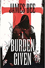 A Burden Given Kindle Edition
