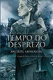 Tempo do Desprezo (THE WITCHER: A Saga do Bruxo Geralt de Rívia)