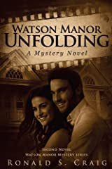 Watson Manor Unfolding: Second Novel in the Watson Mystery Series (Watson Manor Mystery Series Book 2) Kindle Edition