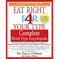 Eat Right for Your Type Complete Blood Type Encyclopedia^Eat Right for Your Type Complete Blood Type Encyclopedia