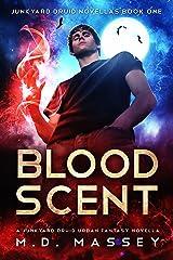 Blood Scent: A Junkyard Druid Urban Fantasy Novella (Junkyard Druid Novellas Book 1) Kindle Edition