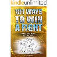 101 Ways To Win A Fight: Basic To Bone Breaking