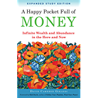 A Happy Pocket Full of Money, Expanded Study Edition: Infinite Wealth and Abundance in the Here and Now (English Edition)