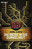 Die Reise in die Dunkelheit: METRO 2033-Universum-Roman