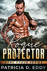 Rogue Protector: A Gone Rogue Romantic Suspense Standalone Kindle Edition