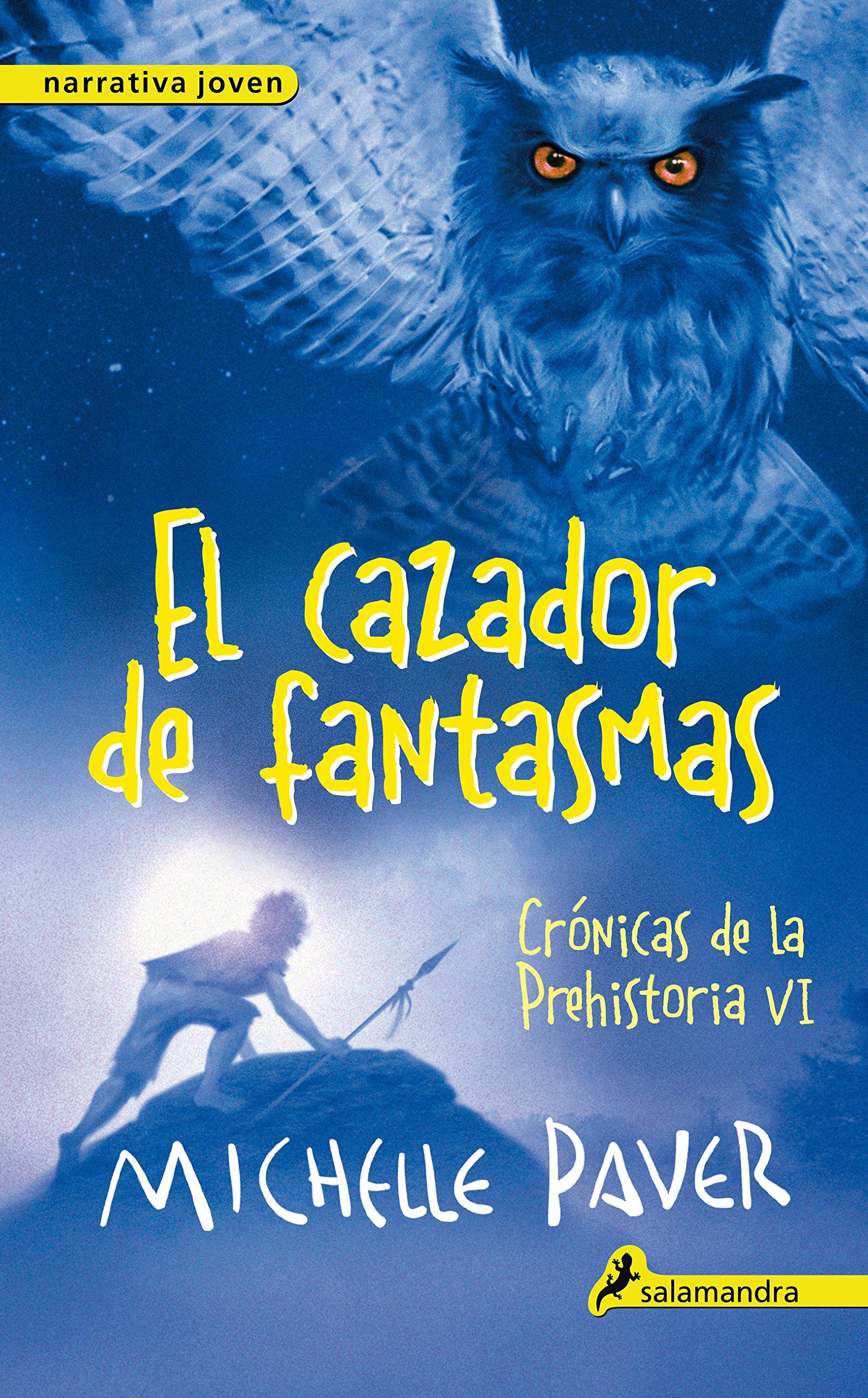El cazador de fantasmas Crónicas de la Prehistoria 6 : Crónicas de la prehistoria VI: Amazon.es: Paver, Michelle: Libros