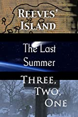 The First Three Collection: Reeves' Island; The Last Summer; Three, Two, One Kindle Edition