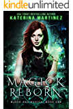 Magick Reborn (Blood and Magick Book 1) (English Edition)