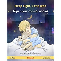 Sleep Tight, Little Wolf – Ngủ ngon, Sói con yêu (English – Vietnamese): Bilingual...