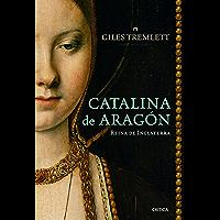 Catalina de Aragón: Reina de Inglaterra