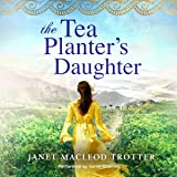 The Tea Planter's Daughter: The India Tea Series, Book 1