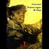 Pinturas negras de Goya (La balsa de la Medusa nº 170) (Spanish Edition)
