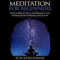Meditation for Beginners: How to Relieve Stress, Anxiety, and Depression, Find Inner Peace and Happiness