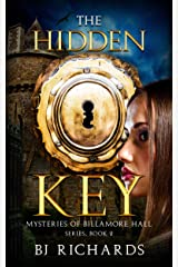 The Hidden Key: Mysteries of Billamore Hall Series, Book Two Kindle Edition