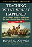 Teaching What Really Happened: How to Avoid the Tyranny of Textbooks and Get Students Excited About Doing History…
