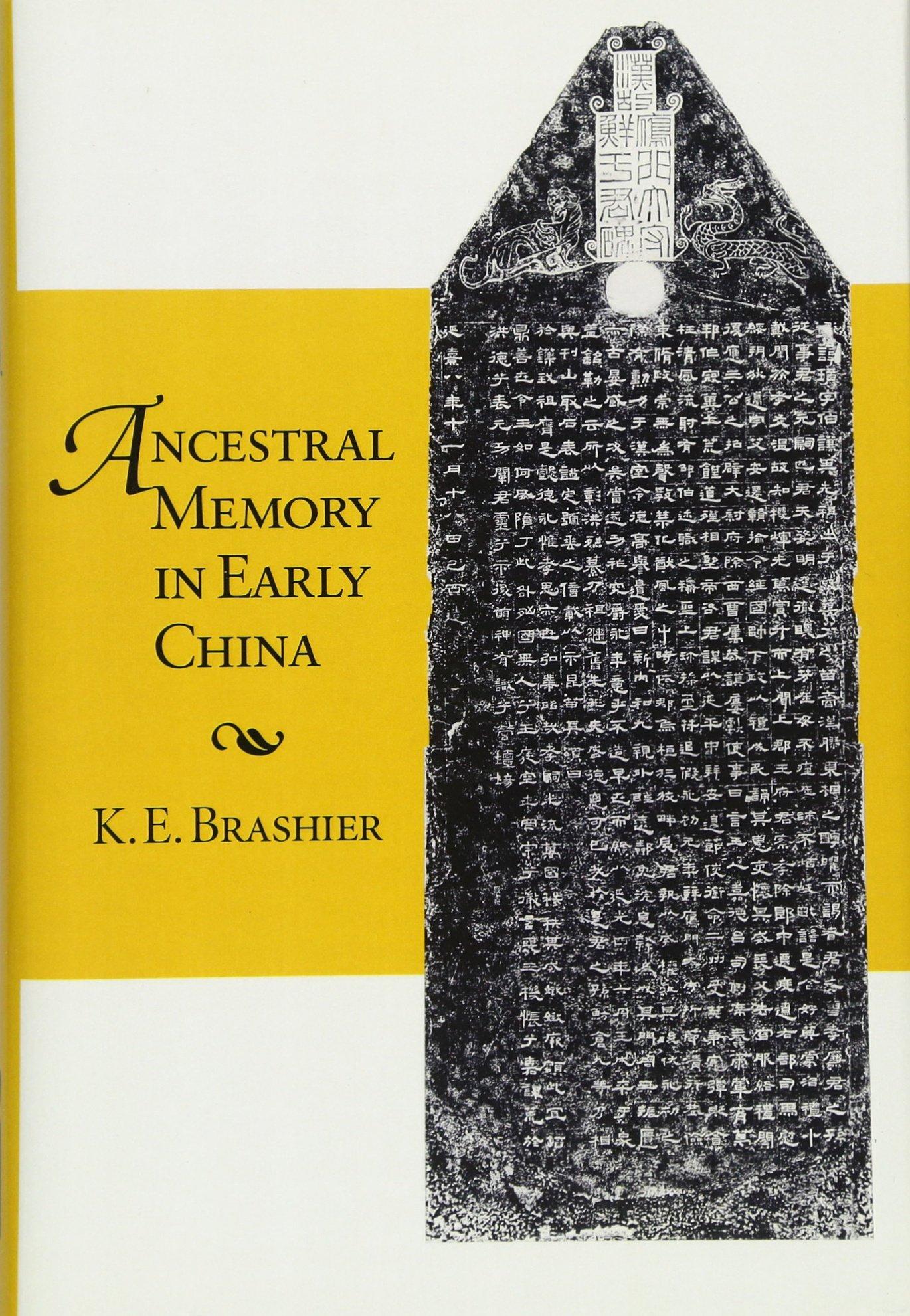 Ancestral Memory in Early China (Harvard-Yenching Institute Monograph  Series): K. E. Brashier: 9780674056077: Amazon.com: Books