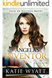 Mail Order Bride: Angela's Inventor: Inspirational Pioneer Romance (Historical Tales of Western Brides series Book 19)