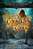A Haven in Ash (A Sanctuary Series) (Ashes of Luukessia Book 1)