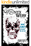 Onyx Webb: Book Eight: Episodes 22, 23 & 24