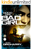 Good Girl Bad Girl: A Gripping Crime Suspense Thriller (Kal Medi Book 1)