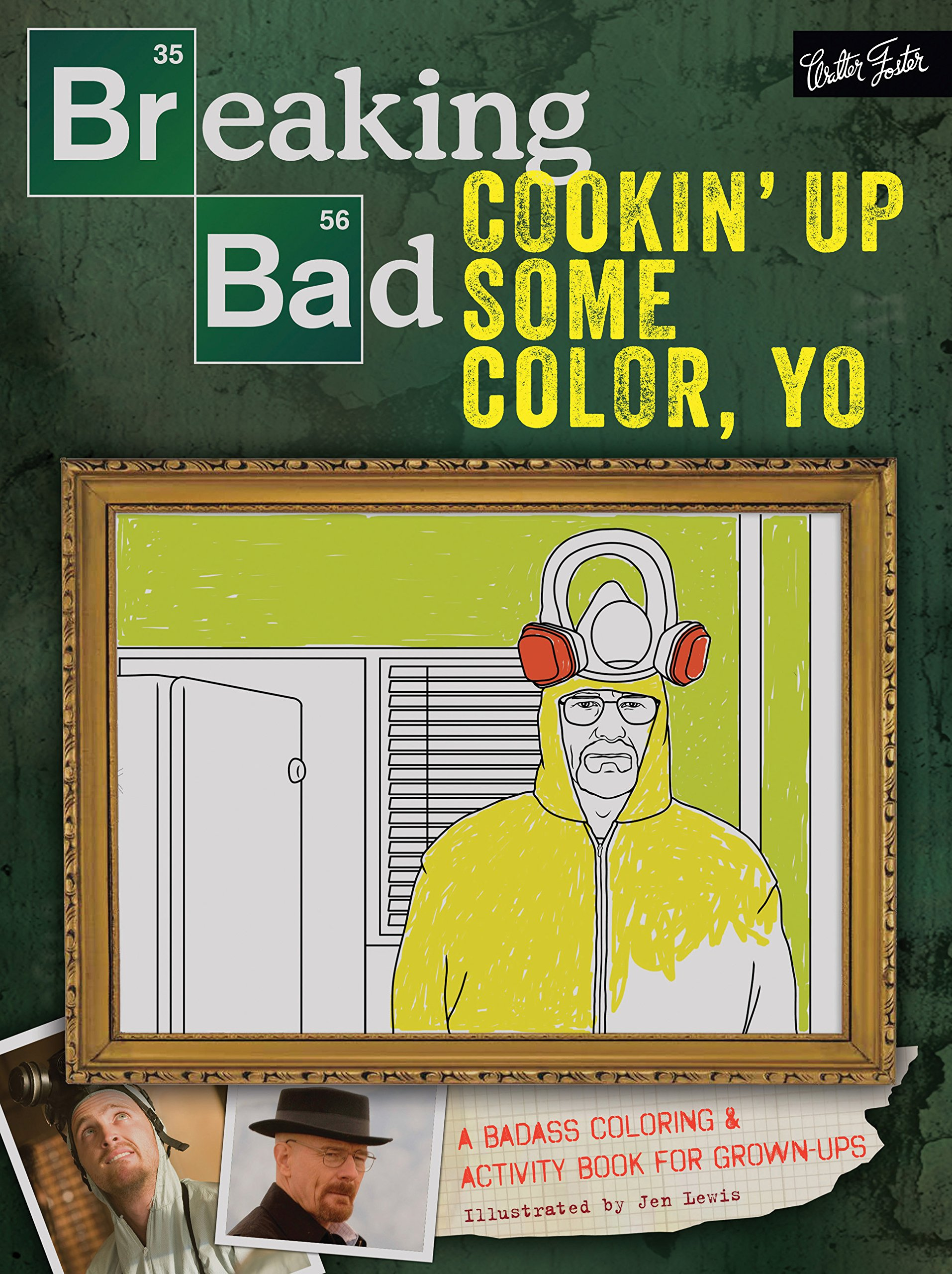 Download Breaking Bad: Cookin' Up Some Color, Yo: A badass coloring & activity book for grown-ups pdf epub