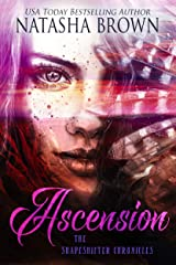 Ascension (The Shapeshifter Chronicles Book 4) Kindle Edition