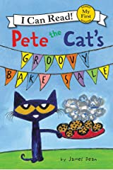 Pete the Cat's Groovy Bake Sale (My First I Can Read) Kindle Edition