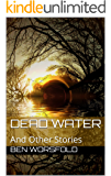 Dead Water: And Other Stories