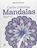 Mandalas. Cores Criativas