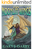 On Moonlit Wings (The Legend of Hooper's Dragons Book 6)