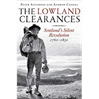 The Lowland Clearances: Scotland's Silent Revolution 1760–1830