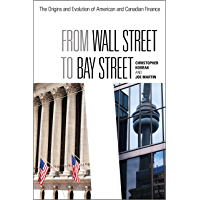 From Wall Street to Bay Street: The Origins and Evolution of American and Canadian Finance (Rotman-Utp Publishing)