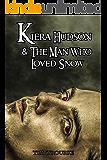 Kiera Hudson & The Man Who Loved Snow (Kiera Hudson Series Four Book 2)